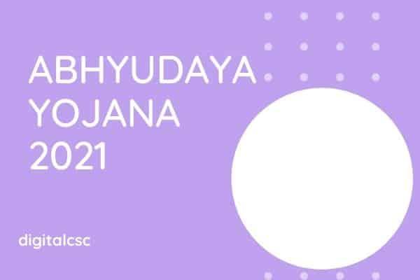 Abhyudaya Yojana 2021